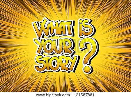 What Is Your Story - Comic Book Style Word.