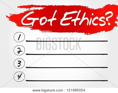 Got Ethics? blank list business concept, presentation background