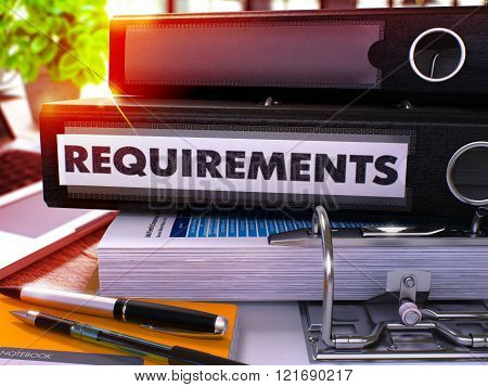 Black Office Folder with Inscription Requirements on Office Desktop with Office Supplies and Modern Laptop. Requirements Business Concept on Blurred Background. Requirements - Toned Image. 3D. poster