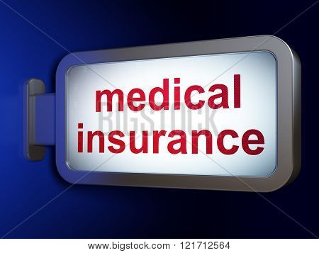 Insurance concept: Medical Insurance on billboard background