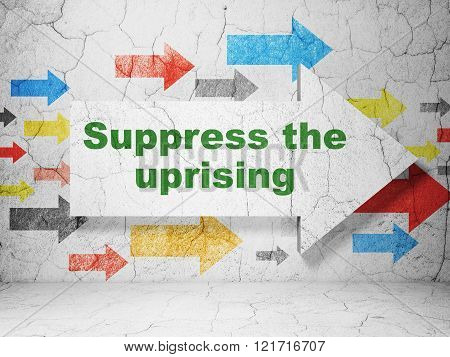 Politics concept: arrow with Suppress The Uprising on grunge wall background