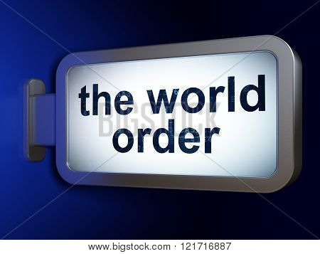 Politics concept: The World Order on billboard background