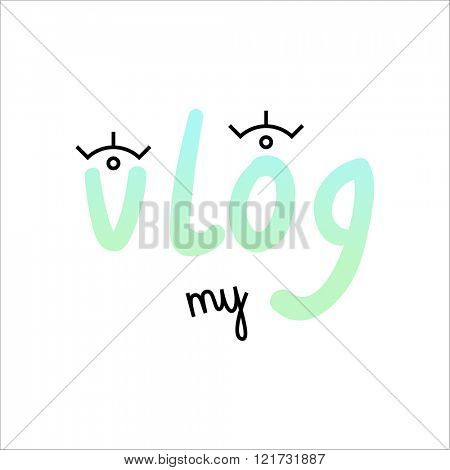 """""""My vlog"""" modern graphic"""