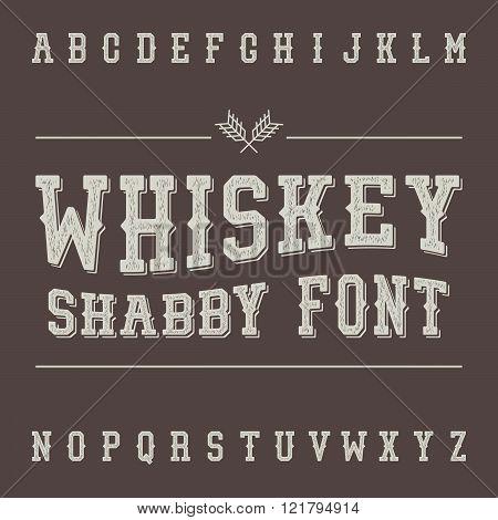 Shabby Vintage Whiskey Font. Alcohol Drink Label Design. Slab Se
