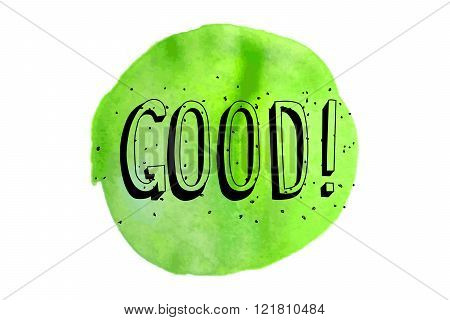 Good Inscription On A Green Watercolor Background