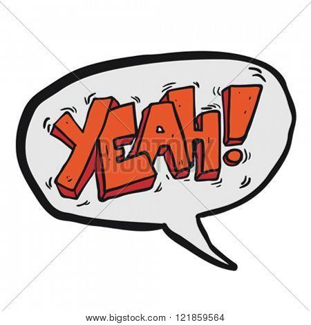 Yeah! freehand drawn cartoon shout in speech bubble