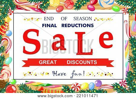 Vector advertising banner for the final, holiday sales on a white sheet with text about discounts on the background of fir branches, confetti, lollipops.