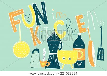 Vector Illustration Composition Of Fun Object In Kitchen Isolated On White With Lettering And Callig