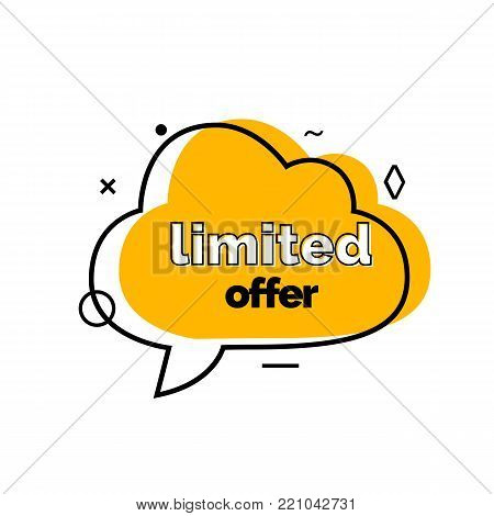Limited offer lettering in yellow cloud-shaped speech bubble. Inscription can be used for leaflets, posters, banners.