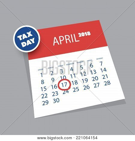 Tax Day Reminder Concept - 3D Calendar Design Template - USA Tax Deadline, Due Date for Federal Income Tax Returns: 17th April 2018
