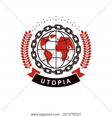 Vector emblem composed using Earth globe surrounded with iron chain and decorated using laurel wreath. Proletarian revolution abstract symbol, socialism concept.