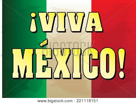Viva Mexico! Template with Mexican Flag Background