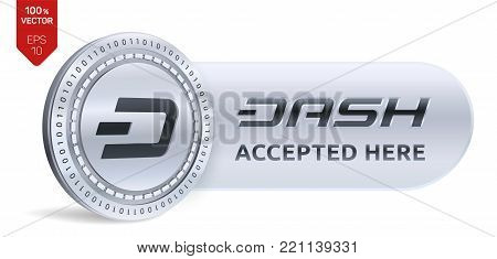 Dash accepted sign emblem. 3D isometric Physical coin with frame and text Accepted Here. Cryptocurrency. Silver coin with Dash symbol isolated on white background. Stock vector illustration