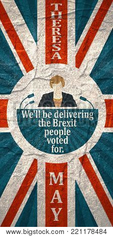 United Kingdom - Circa, 2017: An illustration of a woman icon and the Prime Minister of the United Kingdom Theresa May name. Herself quote. Flag of Britain. We will be delivering the brexit people