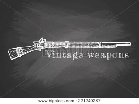 Vintage weapons. Vector hand drawn illustration of old musket. Retro poster on chalkboard.