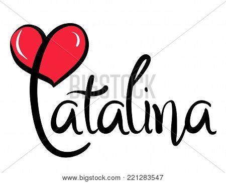 I Love Catalina - Vector Graphic Illustration