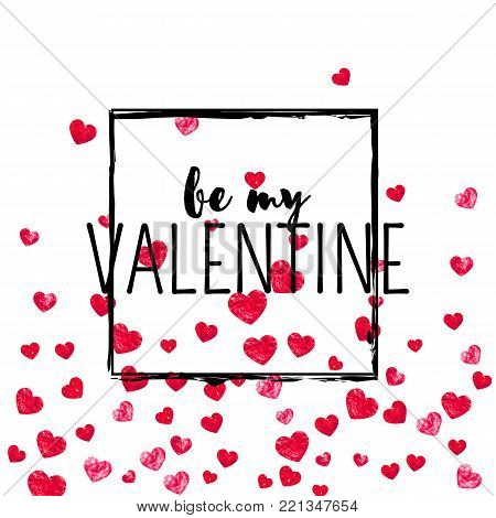 Valentines day card with red glitter hearts. February 14th. Vector confetti for valentines day card template. Grunge hand drawn texture. Love theme for gift coupons, vouchers, ads, events.