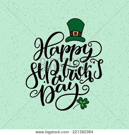 St. Patricks Day lettering. Vector holiday poster. Isolated sign on green background. Great for greeting card, poster, label, sticker. Brush ink modern handlettering