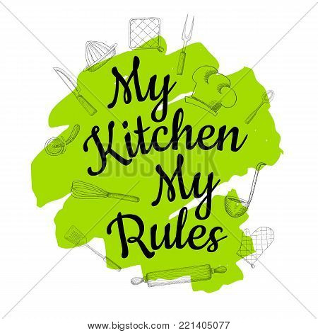 Food Poster Print Lettering. My kitchen, my rules. Lettering kitchen cafe restaurant decoration. Cutting board, knife, fork, kitchen, chalk, board, cooking. Hand drawn vector illustration.