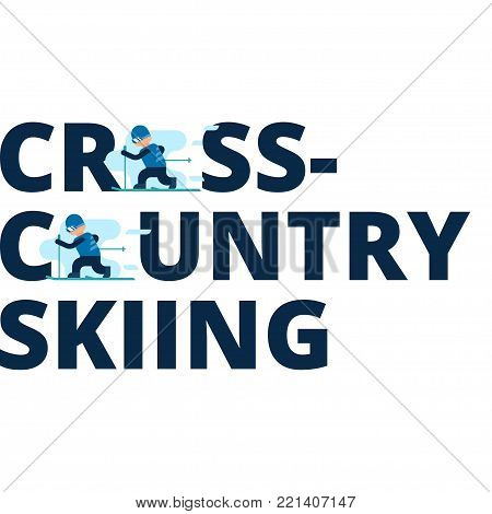 Vector inscription cross-country skiing with a flat athletes. Winter sport. Kind of winter games. Stylish headline isolated on white background