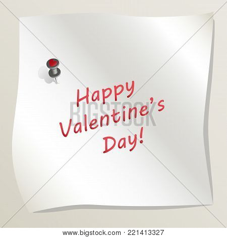 White sticky note attached to a wall by a drawing pin with heart image. Sheet of paper with text Happy Valentine's day. Concept of love and romance. Vector illustration EPS10.