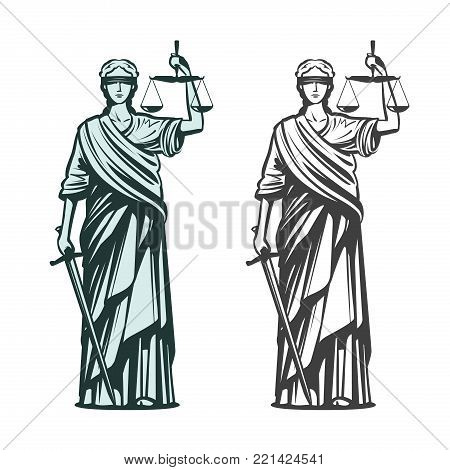 Judiciary symbol. Lady justice with blindfold, scales and sword in hands. Sketch vector illustration isolated on white background