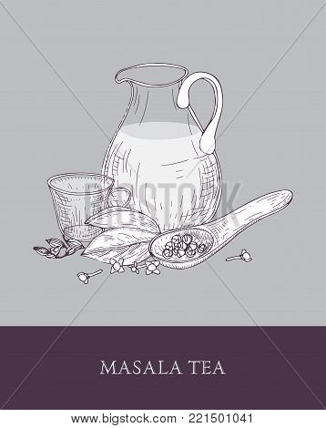 Glass pitcher, cup of masala chai or spiced tea, spoon and various Indian spices on gray background. Tasty traditional flavored beverage. Hand draw vector illustration in elegant vintage style