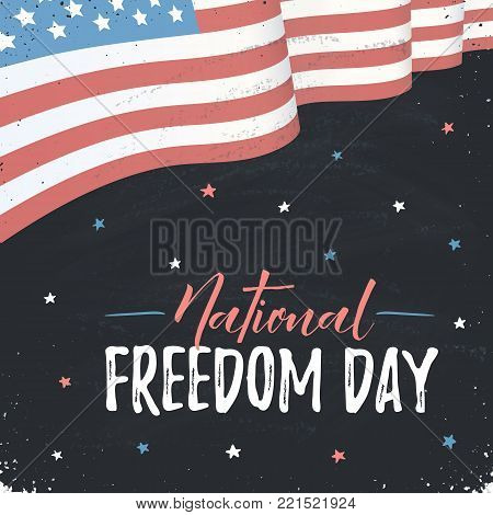 National Freedom Day of United States vector card. USA flag on blackboard with text. American freedom day banner. Waving flag of America.
