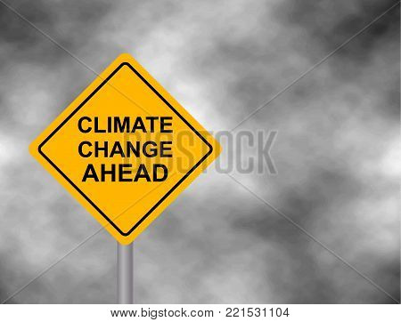 Yellow hazard road sign with Climate Change Ahead message. Bord isolated on a grey sky background. Vector illustration