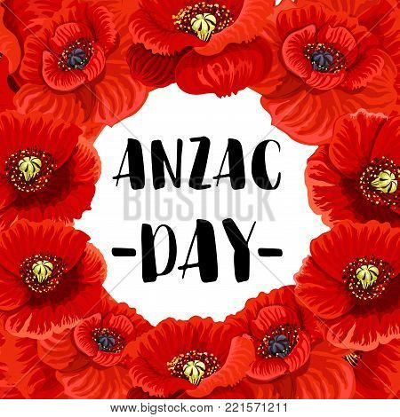 Anzac Day Australian and New Zealand war memorial greeting card design template. Vector red poppy flowers symbols for 25 April Anzac Day Australian veterans remembrance anniversary poster
