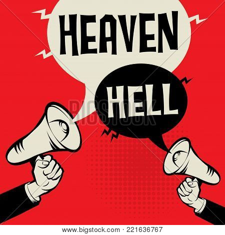 Megaphone Hand business concept with text Heaven versus Hell, vector illustration