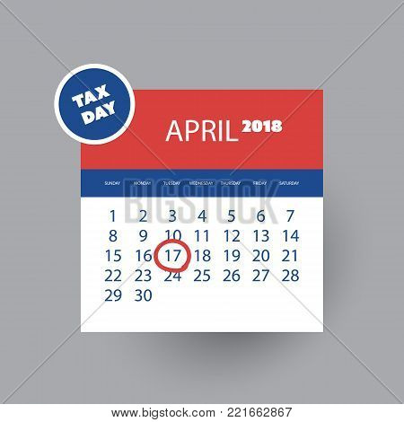 Tax Day Reminder Concept - Calendar Design Template - USA Deadline, Due Date for Federal Income Tax Returns: 17 April 2018