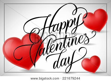 Happy Valentines day calligraphic lettering in frame. Saint Valentines Day postcard with red hearts. Handwritten text can be used for greeting cards, festive design, leaflets, posters