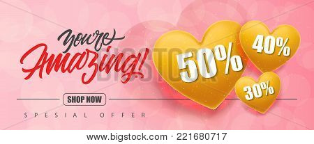 You are amazing Shop now Special offer lettering and hearts with fifty, forty, thirty percent on pink background. Inscription can be used for leaflets, flyer, festive design, posters, banners