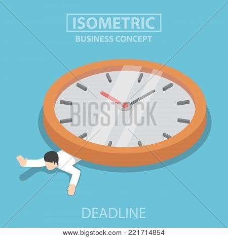 Flat 3d isometric businessman is under the big clock. Business deadline concept.