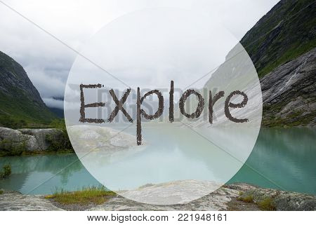 English Text Explore. Lake With Mountains In Norway. Cloudy Sky. Peaceful Scenery, Landscape With Rocks And Grass. Greeting Card