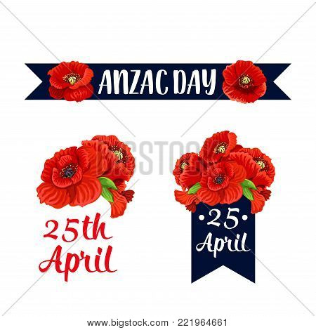 Anzac Day red poppy icons and 25 April Australian and New Zealand war remembrance anniversary ribbons. Vector symbols of red poppy flowers for Asutalia Lest We Forget Anzac Day memory celebration