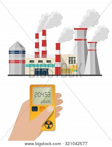 Flat Vector Of Nuclear Plant And Hand Holding Radiation Dosimeter