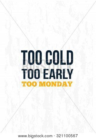 Hello Monday Grunge Poster Quote. Print Vector, Week Start