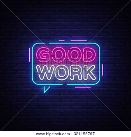 Good Work Neon Text Vector. Great Job Neon Sign, Design Template, Modern Trend Design, Night Signboa