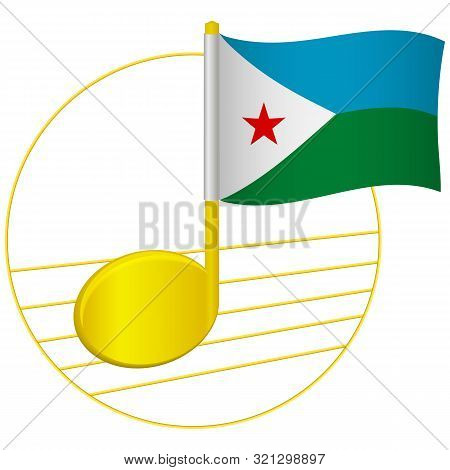 Djibouti Flag And Musical Note. Music Background. National Flag Of Djibouti And Music Festival Conce