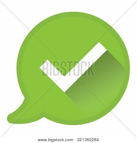 Check Mark In Speech Bubble, Approval Or Consent Icon Or Symbol Vector Illustration