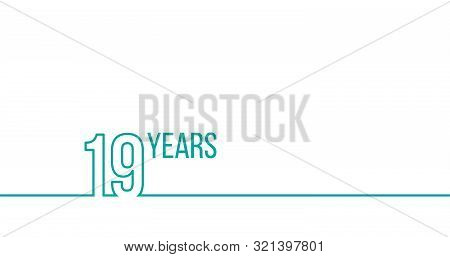 19 Years Anniversary Or Birthday. Linear Outline Graphics. Can Be Used For Printing Materials, Brouc