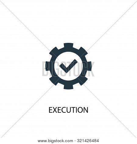 Execution Icon. Simple Element Illustration. Execution Concept Symbol Design. Can Be Used For Web