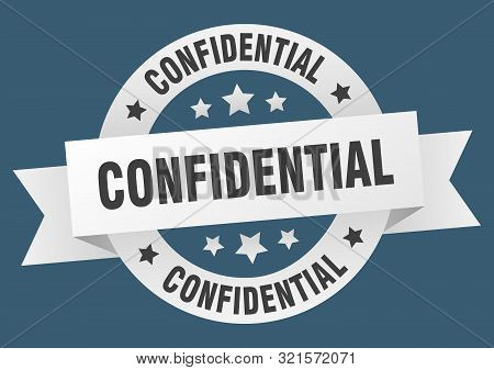 Confidential Ribbon. Confidential Round White Sign. Confidential