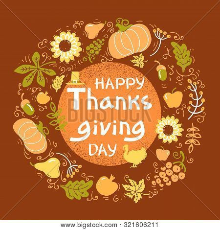 Happy Thanksgiving Day Color Card. Vector Beautiful Handwritten Illustration Autumn Round Frame With