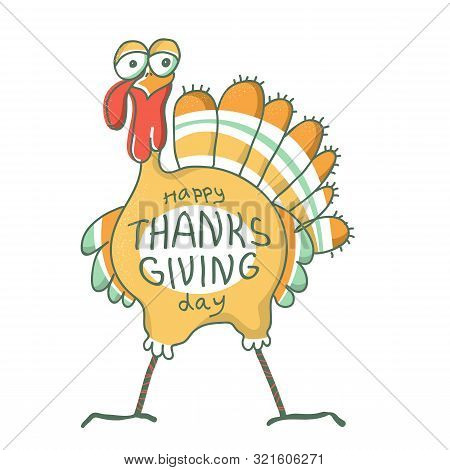 Happy Thanksgiving Day. Turkey Bird For Happy Thanksgiving Holiday.