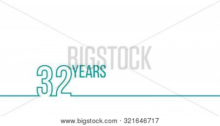 32 Years Anniversary Or Birthday. Linear Outline Graphics. Can Be Used For Printing Materials, Brouc