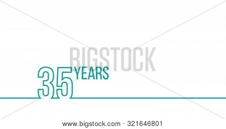 35 Years Anniversary Or Birthday. Linear Outline Graphics. Can Be Used For Printing Materials, Brouc