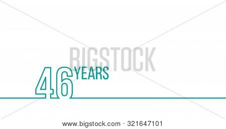 46 Years Anniversary Or Birthday. Linear Outline Graphics. Can Be Used For Printing Materials, Brouc